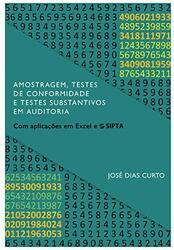 Livro Amostragem, Testes de Conformidade e Testes Substantivos em Auditoria: Com aplicações em Excel e SIPTA (Auditing)