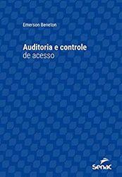 Livro Auditoria e Controle de Acesso (Série Universitária do Senac São Paulo)