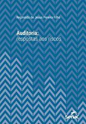 Livro Auditoria: Respostas aos Riscos (Série Universitária do Senac São Paulo)