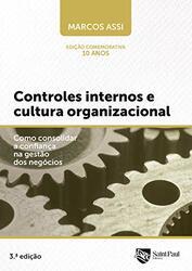 Livro Controles Internos e Cultura Organizacional – Como Consolidar a Confiança na Gestão dos Negócios