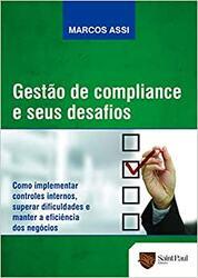 Livro Gestão de Compliance e Seus Desafios – Como Implementar Controles Internos, Superar Dificuldades e Manter a Eficiência dos Negócios