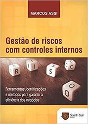 Livro Gestão de Riscos com Controles Internos – Ferramentas, Certificações e Métodos Para Garantir a Eficiência dos Negócios