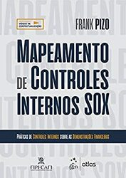 Livro Mapeamento de Controles Internos SOX – Práticas de Controles Internos sobre as Demonstrações Financeiras