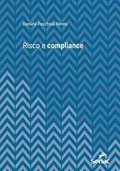 Livro Risco e Compliance (Série Universitária do Senac São Paulo)