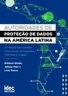 Autoridades de Proteção de Dados Pessoais na América Latina