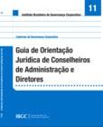 Caderno 11 - Guia de Orientação Jurídica de Conselheiros de Administração e Diretores