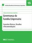 Caderno 15 - Governança da Família Empresária: Conceitos Básicos, Desafios e Recomendações