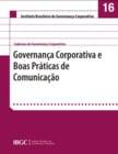 Caderno 16 - Governança Corporativa e Boas Práticas de Comunicação