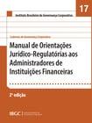 Caderno 17 - Manual de Orientações Jurídico-Regulatórias aos Administradores de Instituições Financeiras