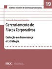 Caderno 19 - Gerenciamento de riscos corporativos: evolução em governança e estratégia