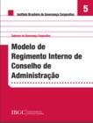 Caderno 5 - Modelo de Regimento Interno de Conselho de Administração