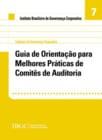 Caderno 7 - Guia de Orientação para Melhores Práticas de Comitê de Auditoria