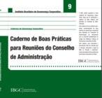 Caderno 9 - Boas Práticas para Reuniões do Conselho de Administração