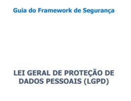 Guia do Framework de Segurança – Lei Geral de Proteção de Dados Pessoais (LGPD)
